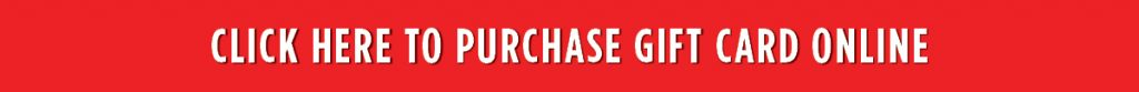Click Here to Purchase Gift Card Online